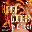 The Hidden Goddess (       UNABRIDGED) by M. K. Hobson Narrated by Suehyla El-Attar