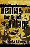 Healing Our Broken Village