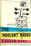 The insolent breed
