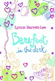 Barefoot in the Dark Lynne Barrett-Lee