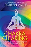 Chakra Clearing: Awakening Your Spiritual Power to Know and Heal Doreen Virtue PhD