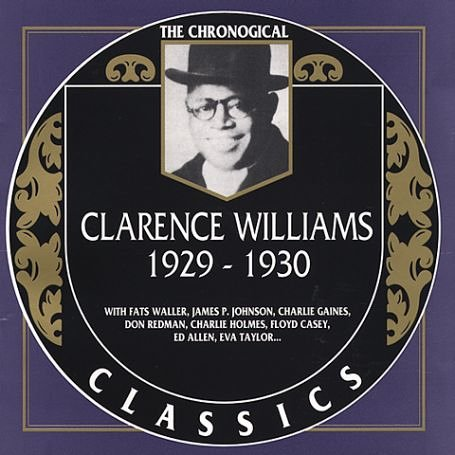 Clarence Williams 1929 -1930 by Clarence Williams, Fats Waller, James P. Johnson, Charlie Gaines and Don Redman