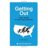 Getting Out: Your Guide to Leaving America (Process Self-reliance Series) ~ Mark Ehrman