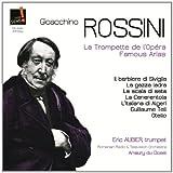 echange, troc  - Eric Aubier Joue Rossini : Famous Opera Airs