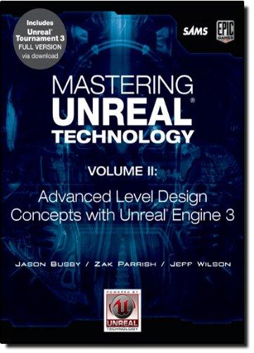 Mastering Unreal Technology, Volume II: Advanced Level...