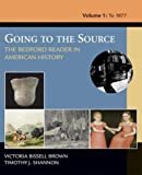img - for Going to the Source: The Bedford Reader in American History, Volume 1: To 1877: 1st (First) Edition book / textbook / text book