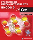 img - for Programming Neural Networks with Encog3 in C# book / textbook / text book