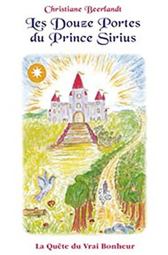 Les Douze Portes du Prince Sirius - La Quête du Vrai Bonheur