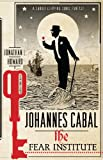 Johannes Cabal: The Fear Institute: The Fear Institute (Johannes Cabal series Book 3)