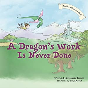A Dragon's Work Is Never Done | [Stephanie Barrett]