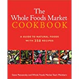 The Whole Foods Market Cookbook: A Guide to Natural Foods with 350 Recipes ~ Steve Petusevsky