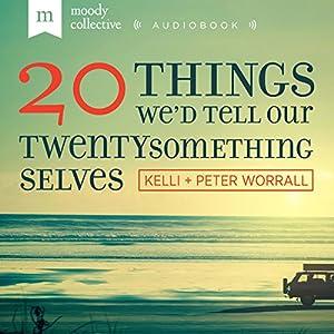 20 Things We'd Tell Our Twenty-Something Selves Audiobook