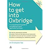 How to Get Into Oxbridge: A Comprehensive Guide to Succeeding in Your Application Process (Elite Students Series)by Dr. Christopher See