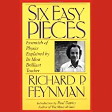 Six Easy Pieces: Essentials of Physics Explained by Its Most Brilliant Teacher Lecture by Richard P. Feynman Narrated by  uncredited