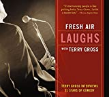 img - for Fresh Air Laughs with Terry Gross: 21 Stars of Comedy book / textbook / text book