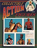 img - for Collectible Action Figures: Identification and Value Guide book / textbook / text book