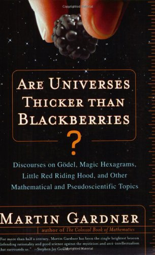 Are Universes Thicker Than Blackberries?: Discourses on Godel, Magic Hexagrams, Little Red Riding Hood, and Other Mathem