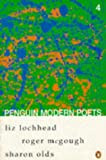 PENGUIN MODERN POETS 4: LIZ LOCHHEAD, ROGER MCGOUGH, SHARON OLDS BK. 4