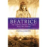 BEATRICE The Cadbury Heiress Who Gave Away Her Fortuneby Fiona Joseph
