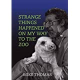 Strange Things Happened on My Way to the Zooby Mike Thomas