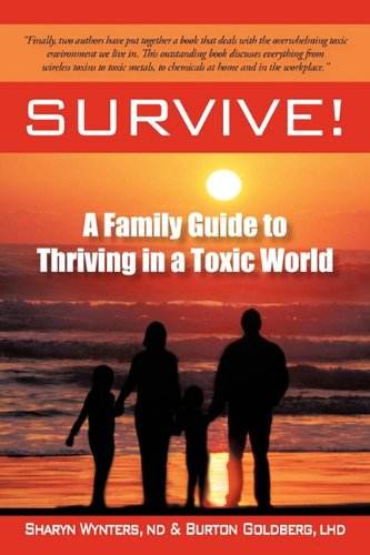 SURVIVE!: A Family Guide to Thriving in a Toxic World