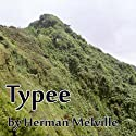 Typee (       UNABRIDGED) by Herman Melville Narrated by John L. Chatty