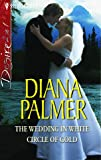 The Wedding in White: AND Circle of Gold (Silhouette Desire) (0373603010) by Diana Palmer