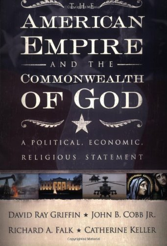 The American Empire and the Commonwealth of God: A Political, Economic, Religious Statement