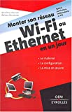 Monter son rseau Wi-Fi ou Ethernet en un jour : Signes particuliers, indpendants et TPE