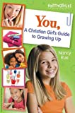 img - for You! A Christian Girl's Guide to Growing Up (Faithgirlz!) book / textbook / text book