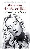 Laurence Benaïm Marie Laure de Noailles: La vicomtesse du bizarre