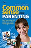 img - for Common Sense Parenting, 4th Ed.: Using Your Head as Well as Your Heart to Raise School Age Children book / textbook / text book