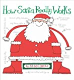 Alan Snow How Santa Really Works