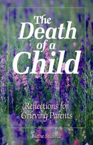The Death Of A Child: Reflections For Grieving Parents