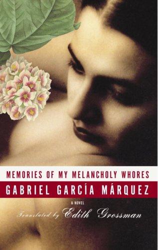 Memories of My Melancholy Whores, GABRIEL GARCIA MARQUEZ