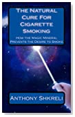 The Natural Cure For Cigarette Smoking: How the Magic Mineral Prevents the Desire to Smoke