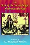The Book of the Sacred Magic of Abramelin the Mage (1585092525) by Mathers, S.L.