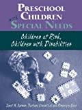 Preschool children with special needs : children at-risk, children with disabilities