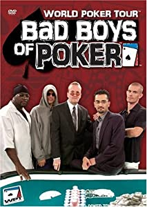World Poker:Bad Boys of Poker
