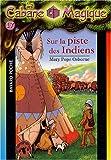 """Afficher """"La Cabane magique n° 17 Sur la piste des indiens"""""""