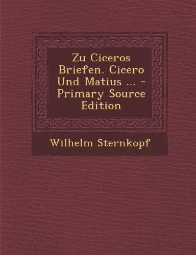 Zu Ciceros Briefen. Cicero Und Matius ...