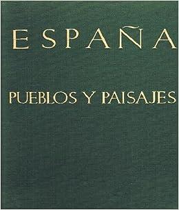 Pueblos y Paisajes: 371 Reproducciones en Huecograbado y 28 Planchas