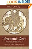 Freedom's Debt: The Royal African Company and the Politics of the Atlantic Slave Trade, 1672-1752 (Published for the Omohundro Institute of Early American History and Culture, Williamsburg, Virginia)