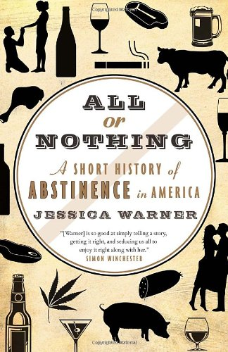 All or Nothing: A Short History of Abstinence in America PDF