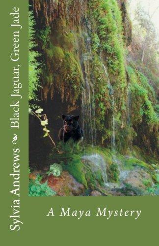 Black Jaguar, Green Jade: A Maya Adventure