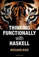 Thinking Functionally with Haskell Front Cover