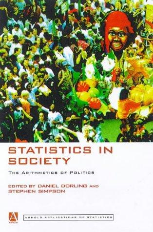 Statistics in Society: The Arithmetics of  Politics (Arnold Applications of Statistics Series)