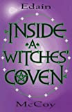Inside a: Witches' Coven (Llewellyn's Modern Witchcraft Series) (1567186661) by McCoy, Edain