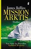 Mission Arktis - James Rollins