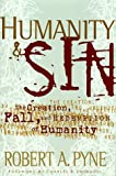 Humanity & Sin: The Creations, Fall and Redemption of Humanity (Swindoll Leadership Library) (0849915708) by Robert A. Pyne